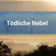 Tödliche Nebel – EURO6 löst das Feinstaub Problem nicht
